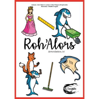 ROH'ALORS | ARTICULATION /R/