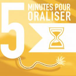 5 MIN POUR ORALISER