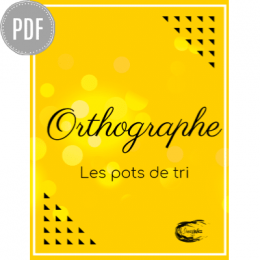 PDF — ORTHOGRAPHE | LES POTS DE TRI