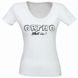 T-SHIRT | ORTHO WHAT ELSE ?