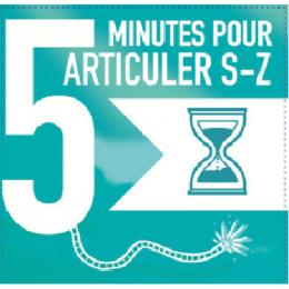 5 MIN POUR ARTICULER /S-Z/